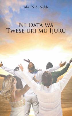 Ni Data Wa Twese Uri Mu Ijuru