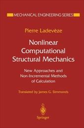 Nonlinear Computational Structural Mechanics: New Approaches and Non-Incremental Methods of Calculation 21002269