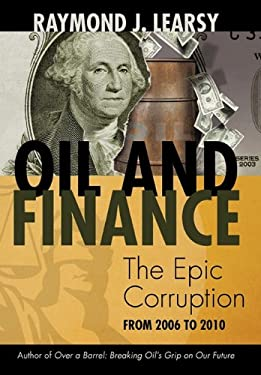 Oil and Finance: The Epic Corruption 9781462018109