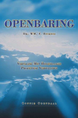 Openbaring: Vertaling Met Hedendaagse Profetiese Vervullings 9781469134406