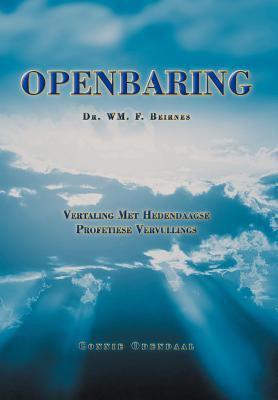 Openbaring: Vertaling Met Hedendaagse Profetiese Vervullings 9781469134413