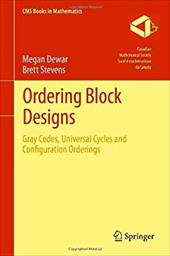 Ordering Block Designs: Gray Codes, Universal Cycles and Configuration Orderings 18552957