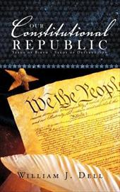 Our Constitutional Republic: Seeds of Birth - Seeds of Destruction 14052915