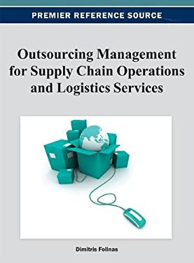 Outsourcing Management for Supply Chain Operations and Logistics Service 9781466620087