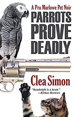 Parrots Prove Deadly: A Pru Marlowe Mystery 9781464201042