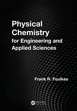 Physical Chemistry for Engineering and Applied Sciences 9781466518469