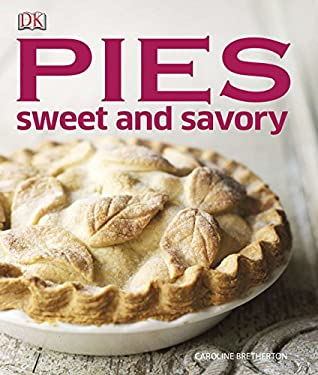 Pies: Sweet and Savory 9781465402035