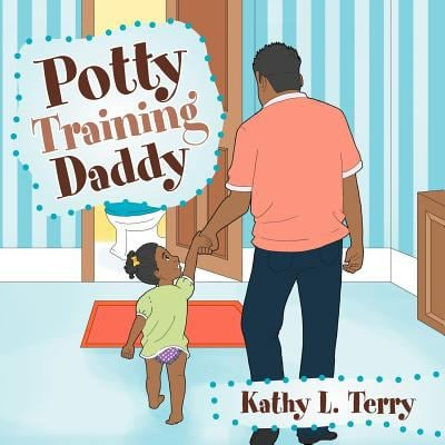 Potty Training Daddy 9781462895595