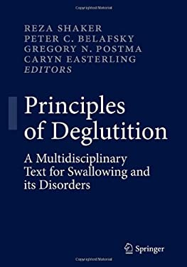 Principles of Deglutition: A Multidisciplinary Text for Swallowing and Its Disorders 9781461437932