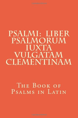 Psalmi: Liber Psalmorum Iuxta Vulgatam Clementinam 9781468002638