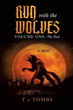 Run with the Wolves Volume One: The Pack 9781462011339