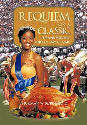 Requiem for a Classic: Thanksgiving Turkey Day Classic 9781463409753