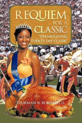 Requiem for a Classic: Thanksgiving Turkey Day Classic 9781463409760