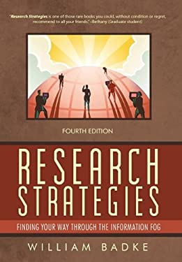 Research Strategies: Finding Your Way Through the Information Fog 9781462010196