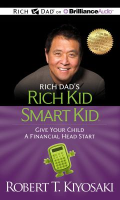 Rich Dad's Rich Kid Smart Kid: Giving Your Child a Financial Head Start 9781469202075