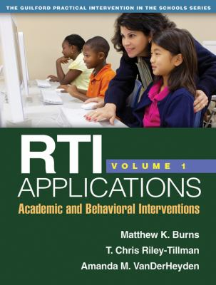 Rti Applications, Volume 1: Academic and Behavioral Interventions 9781462503544