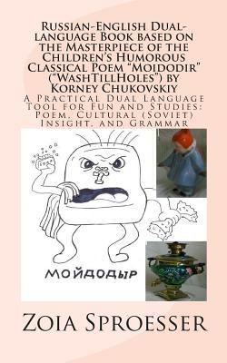 "Russian-English Dual-Language Book Based on the Masterpiece of the Children's Humorous Classical Poem ""Moidodir"" (""Washtillholes"") by Korney Chukovski"