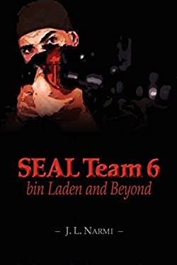Seal Team 6, Bin Laden and Beyond 9781463610982