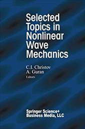 SELECTED TOPICS IN NONLINEAR WAVE MECHAN 20567563