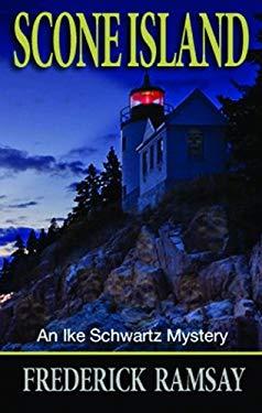 Scone Island: An Ike Schwartz Mystery 9781464200540