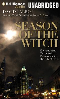 Season of the Witch: Enchantment, Terror, and Deliverance in the City of Love 9781469204079
