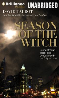 Season of the Witch: Enchantment, Terror, and Deliverance in the City of Love 9781469206844