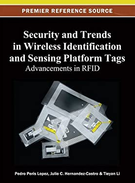 Security and Trends in Wireless Identification and Sensing Platform Tags: Advancements in Rfid 9781466619906