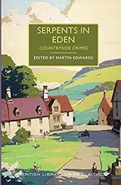 Serpents in Eden (British Library Crime Classics)