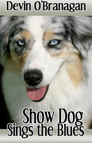 Show Dog Sings the Blues 9781461180913