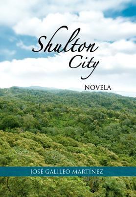Shulton City: Novela 9781463309886