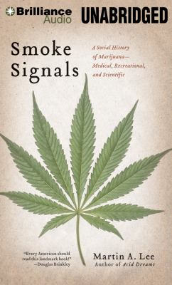 Smoke Signals: A Social History of Marijuana - Medical, Recreational & Scientific 9781469223407
