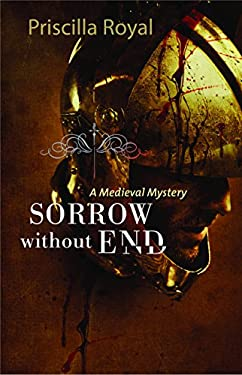 Sorrow Without End: A Medieval Mystery 9781464200724