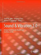 Sound & Vibration 2.0: Design Guidelines for Health Care Facilities 19280524