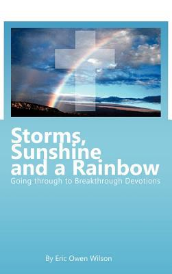 Storms, Sunshine and a Rainbow: Going Through to Breakthrough 9781463410360