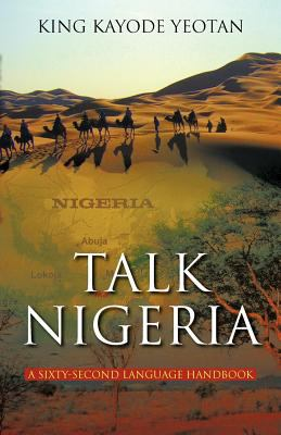 Talk Nigeria: A 60-Second Language Handbook 9781462020065