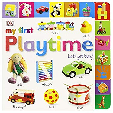 Tabbed Board Books: My First Playtime: Let's Get Busy! 9781465401670
