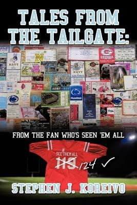 Tales from the Tailgate: From the Fan Who's Seen Them All 9781463416867