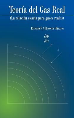 Teor a del Gas Real: La Relaci N Exacta Para Gases Reales 9781463320560