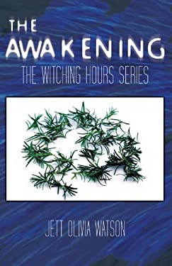 The Awakening Book 1: The Witching Hour Series 9781462037728