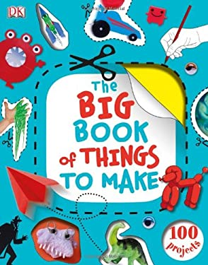 The Big Book of Things to Make 9781465402554