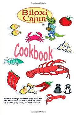 The Biloxi Cajun Cookbook 9781468542899