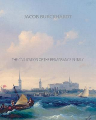 The Civilization of the Renaissance in Italy 9781461056980