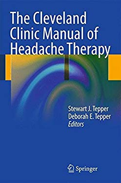 The Cleveland Clinic Manual of Headache Therapy 9781461401780