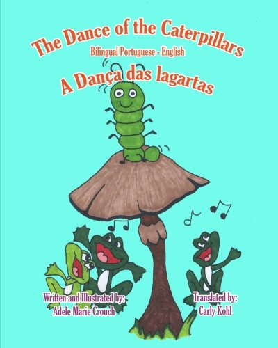 The Dance of the Caterpillars Bilingual Portuguese English 9781466205352
