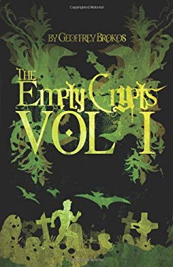 The Empty Crypts Vol: I 9781466245419