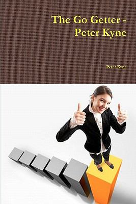 The Go Getter - Peter Kyne 9781461078371
