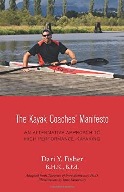 The Kayak Coaches' Manifesto: An Alternative Approach to High Performance Kayaking