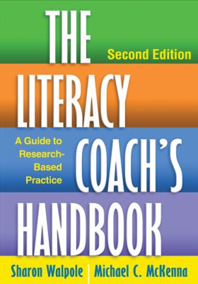 The Literacy Coach's Handbook, Second Edition: A Guide to Research-Based Practice 9781462507702