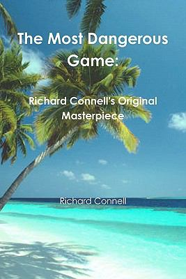 The Most Dangerous Game: Richard Connell's Original Masterpiece 9781461190431