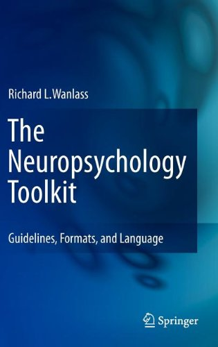 The Neuropsychology Toolkit: Guidelines, Formats, and Language 9781461418818